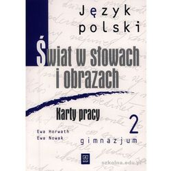 Język polski gimn.kl.2. ŚWIAT W SŁOWACH I OBRAZACH. Karty pracy. (opr. miękka)