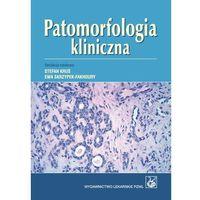 Książki medyczne, Patomorfologia kliniczna - Stefan Kruś, Ewa Skrzypek-Fakhoury (opr. twarda)
