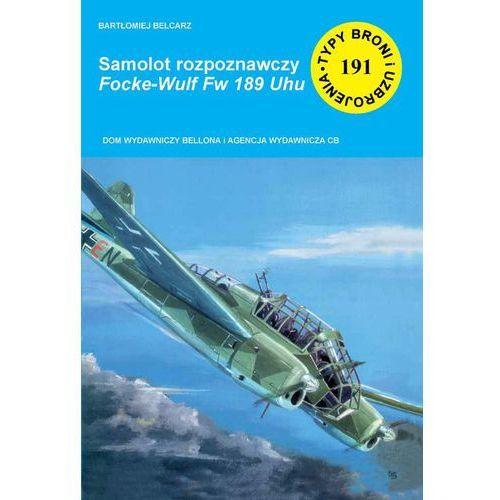 Książki dla dzieci, Samolot rozpoznawczy Focke-Wulf Fw 189 Uhu - Bartłomiej Belcarz (opr. miękka)