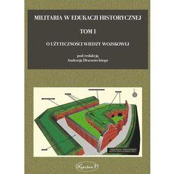 Militaria w edukacji historycznej - Wysyłka od 3,99 - porównuj ceny z wysyłką (opr. twarda)