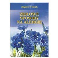 Książki medyczne, Ziołowe sposoby na alergię (opr. miękka)