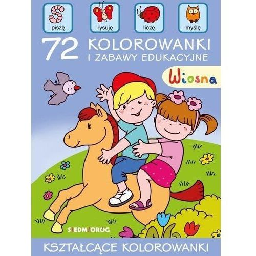 Książki dla dzieci, Wiosna. 72 kolorowanki i zabawy edukacyjne (opr. miękka)