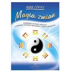 Magia zmian. Harmonia w życiu według chińskiej filozofii przyrody i Księgi Przemian (opr. miękka)