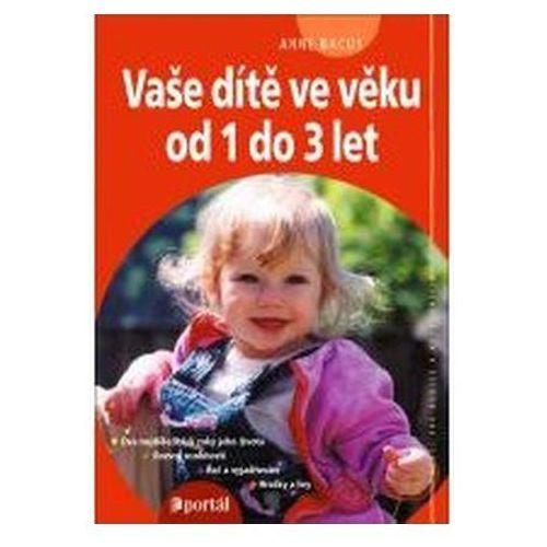Pozostałe książki, Vaše dítě ve věku od 1 do 3 let Anne Bacus