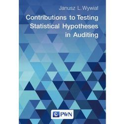 Contributions to Testing Statistical Hypotheses in Auditing (opr. miękka)