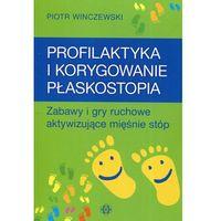 Książki medyczne, Profilaktyka i korygowanie płaskostopia (opr. broszurowa)