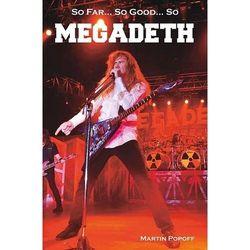 So Far... So Good... So Megadeth Historia zespołu (opr. twarda)