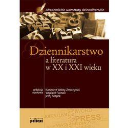 Dziennikarstwo a literatura w XX i XXI wieku Podręcznik akademicki (opr. miękka)