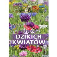 Biologia, Atlas Dzikich Kwiatów (opr. twarda)