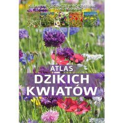 Atlas Dzikich Kwiatów (opr. twarda)