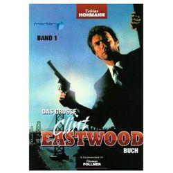 Das große Clint Eastwood Buch. Bd.1 Hohmann, Tobias