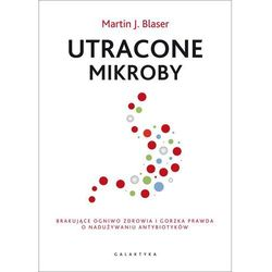 Utracone mikroby - Blaser Martin J. (opr. miękka)