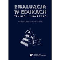 E-booki, Ewaluacja w edukacji - teoria i praktyka - Urszula Szuścik, Danuta Kocurek (PDF)