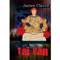 Literatura kobieca, obyczajowa, romanse, Tai-Pan - James Clavell DARMOWA DOSTAWA KIOSK RUCHU (opr. twarda)
