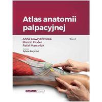Książki medyczne, Atlas anatomii palpacyjnej Tom 1 (opr. twarda)
