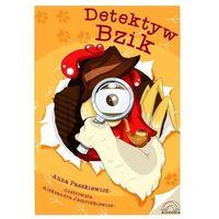 Książki dla dzieci, Detektyw Bzik - Anna Paszkiewicz (opr. broszurowa)