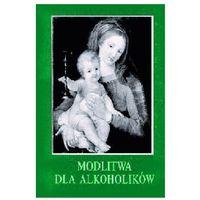 Książki religijne, Modlitwa dla alkoholików (opr. miękka)
