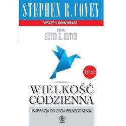 Wielkość codzienna. Inspiracja do życia pełnego sensu - Stephen R. Covey (opr. miękka)