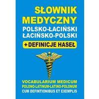 Słowniki, encyklopedie, Słownik medyczny polsko-łaciński łacińsko-polski + definicje haseł (opr. kartonowa)