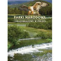 Albumy, PARKI NARODOWE I KRAJOBRAZOWE W POLSCE TW (opr. twarda)