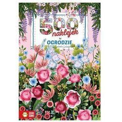 500 naklejek. W ogrodzie (opr. miękka)
