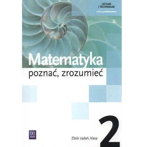 Matematyka, Matematyka poznać zrozumieć 2 Zbiór zadań Zakres podstawowy (opr. miękka)