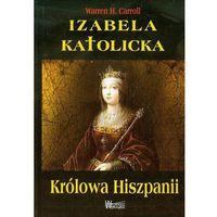 Historia, Izabela Katolicka - Królowa Hiszpanii (opr. twarda)