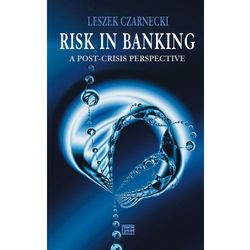 Risk in Banking A Post-Crisis Perspective (opr. twarda)