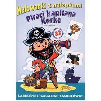 Książki dla dzieci, Malowanki z nalepkami. Piraci kapitana Korka (opr. miękka)