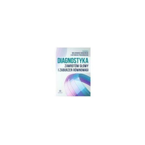 Książki medyczne, Diagnostyka zawrotów głowy i zaburzeń równowagi (opr. broszurowa)