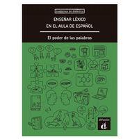 Książki do nauki języka, ENSEÑAR LÈXICO EN EL AULA DE ESPAÑOL: EL PODER DE LAS PALABRAS (opr. twarda)