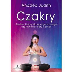 Czakry. Siedem kluczy do energetycznego uzdrowienia ciała i duszy - ANODEA JUDITH (opr. miękka)