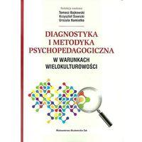 Pedagogika, Diagnostyka i metodyka psychopedagogiczna w warunkach wielokulturowości - Wysyłka od 3,99 - porównuj ceny z wysyłką (opr. miękka)