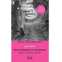 Książki do nauki języka, Alice?s Adventures in Wonderland Alicja w krainie czarów (opr. miękka)
