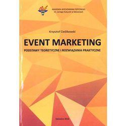 Event Marketing Podstawy teoretyczne i rozwiązania praktyczne (opr. miękka)