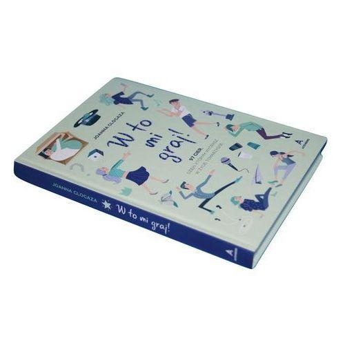 Książki dla młodzieży, W to mi graj! 97 gier, dzięki którym wygrasz w życie towarzyskie (opr. twarda)
