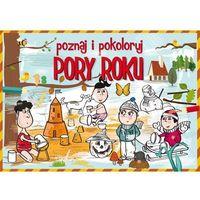 Książki dla dzieci, Poznaj i pokoloruj Pory roku (opr. miękka)