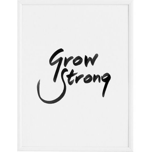Plakaty, Plakat Grow Strong 30 x 40 cm