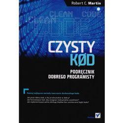 Czysty kod. Podręcznik dobrego programisty (opr. miękka)