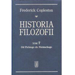 Historia filozofii. Tom 7. Od Fichtego do Nietzschego