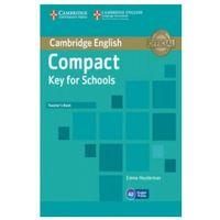 Książki do nauki języka, Compact Key for Schools. Książka Nauczyciela (opr. miękka)