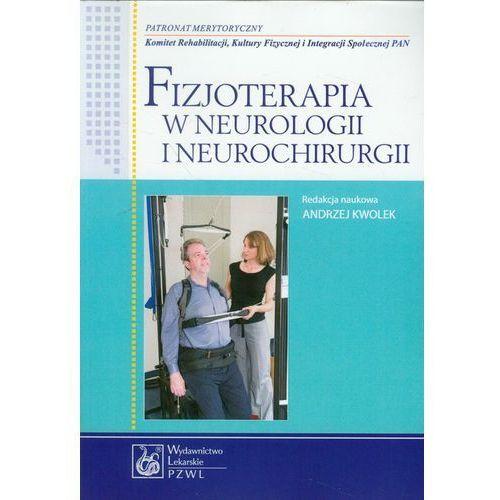 Książki medyczne, Fizjoterapia w neurologii i neurochirurgii (opr. miękka)