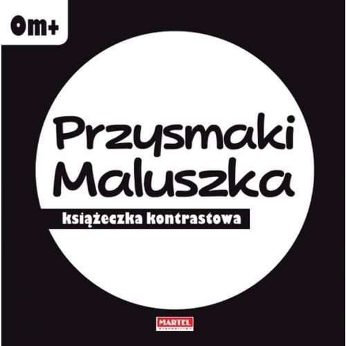 Książki dla dzieci, PRZYSMAKI MALUSZKA KSIĄŻECZKA KONTRASTOWA - Opracowanie zbiorowe (opr. kartonowa)