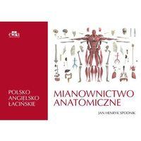 Książki medyczne, Mianownictwo anatomiczne polsko-angielsko-łacińskie - (opr. miękka)