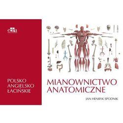 Mianownictwo anatomiczne polsko-angielsko-łacińskie - (opr. miękka)