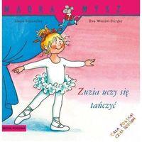 Literatura młodzieżowa, Mądra Mysz. Zuzia uczy się tańczyć - Schneider Liane,Wencel Burger Eva - książka (opr. broszurowa)