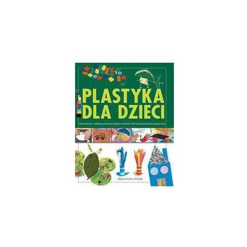 Książki dla dzieci, Plastyka dla dzieci. Część 2 (opr. twarda)
