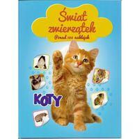 Książki dla dzieci, Świat zwierzątek - Koty - Wysyłka od 3,99 - porównuj ceny z wysyłką (opr. miękka)