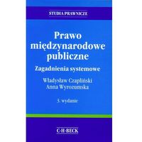 Książki prawnicze i akty prawne, Prawo międzynarodowe publiczne. Zagadnienia systemowe - Zamów teraz bezpośrednio od wydawcy (opr. miękka)