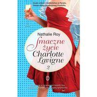 Literatura kobieca, obyczajowa, romanse, Smaczne życie Charlotte Lavigne. Tom 2 (opr. miękka)